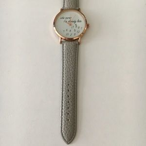 Jewelry - Who Cares I'm Already Late Women's Watch